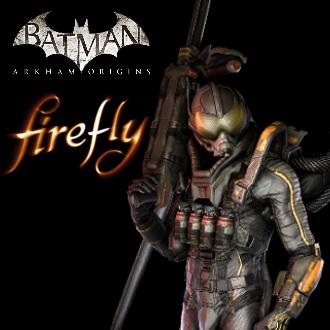Thumbnail image for Firefly - Batman: Arkham Origins