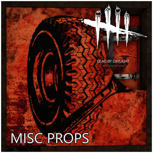 Thumbnail image for Misc props [Dead By Daylight]