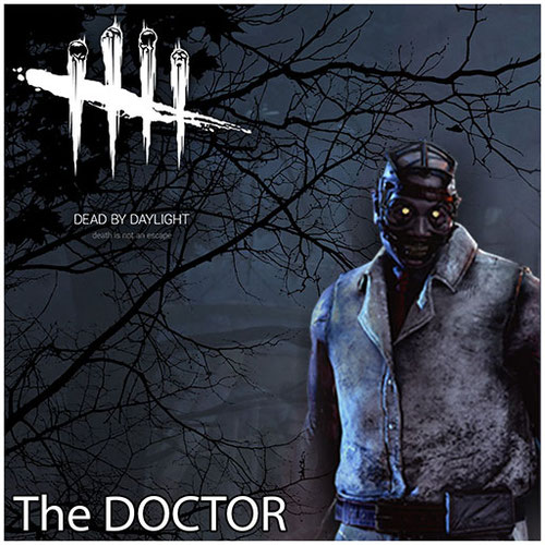 Thumbnail image for The Doctor [Dead By Daylight]