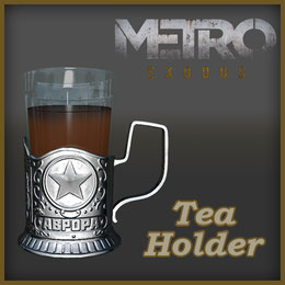 Tea/Glass Holder [Metro Exodus]