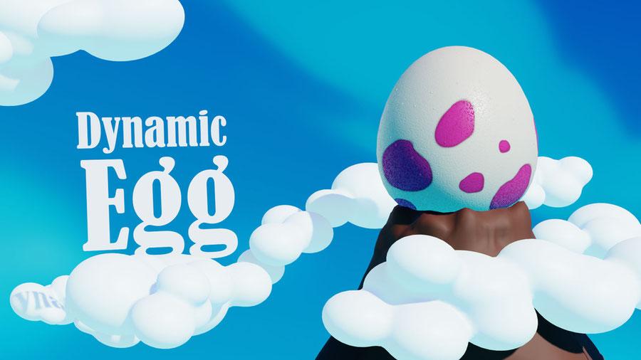 Dynamic Egg
