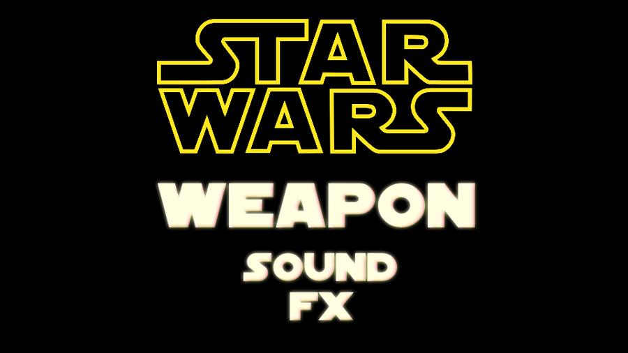Star Wars - Weapon Sound FX Pack