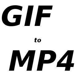 GIF to MP4 (ffmpeg included)